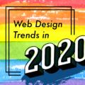 2020年に流行するWebデザインの最新トレンド15個まとめ